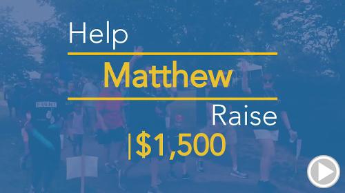 Help Matthew raise $1,500.00
