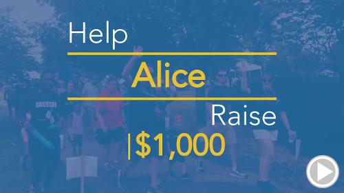 Help Alice raise $1,000.00