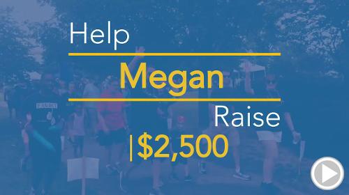 Help Megan raise $2,500.00