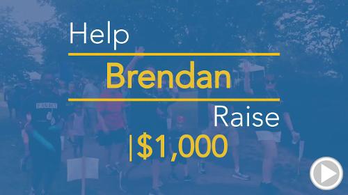 Help Brendan raise $1,000.00