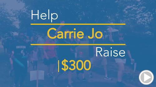 Help Carrie Jo raise $300.00