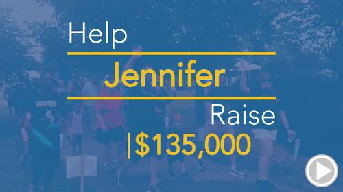 Help Jennifer raise $135,000.00
