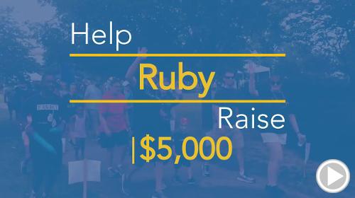 Help Ruby raise $5,000.00