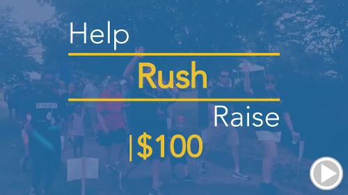 Help Rush raise $100.00