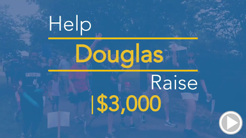 Help Douglas raise $2,500.00