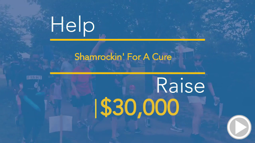 Help Shamrockin' For A Cure raise $30,000.00
