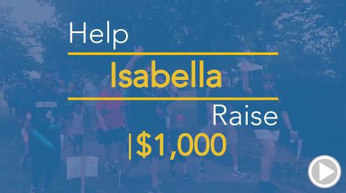 Help Isabella raise $1,000.00