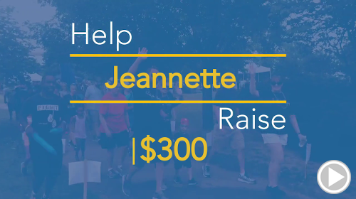 Help Jeannette raise $300.00