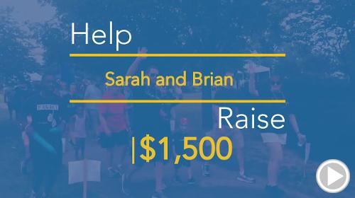 Help Sarah and Brian raise $1,500.00