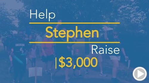 Help Stephen raise $3,000.00