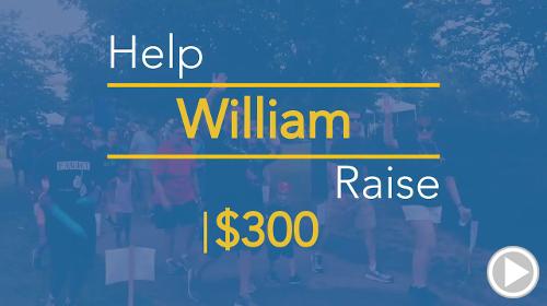 Help William raise $300.00