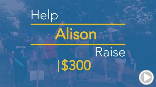Help Alison raise $300.00