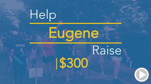 Help Eugene raise $300.00