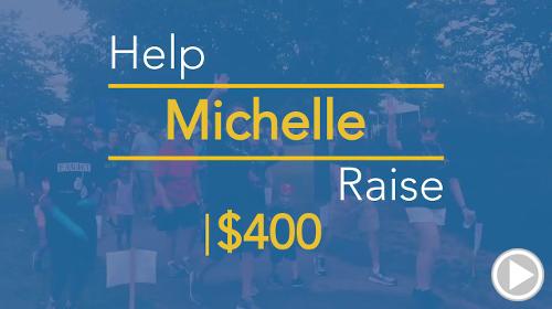 Help Michelle raise $400.00