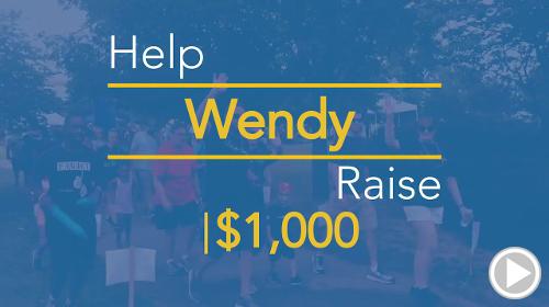 Help Wendy raise $1,000.00