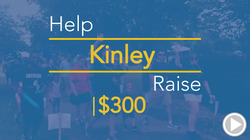 Help Kinley raise $300.00