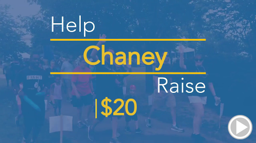Help Chaney raise $20.00