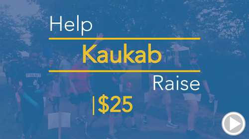 Help Kaukab raise $25.00