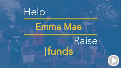 Help Emma Mae raise $0.00