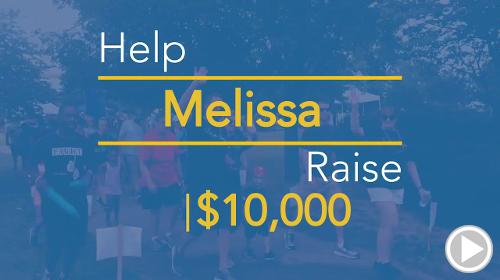 Help Melissa raise $10,000.00