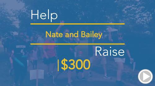 Help Nate and Bailey raise $300.00