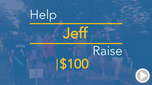 Help Jeff raise $100.00