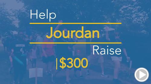 Help Jourdan raise $300.00