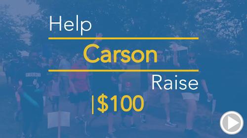 Help Carson raise $100.00