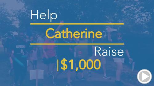 Help Catherine raise $1,000.00