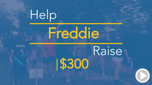 Help Freddie raise $300.00