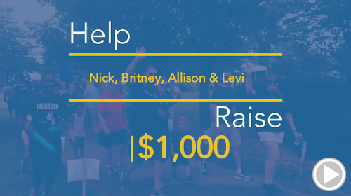 Help Nick, Britney, Allison & Levi raise $1,000.00