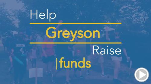 Help Greyson raise $0.00
