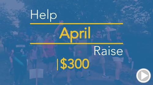 Help April raise $300.00
