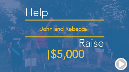 Help John And Rebecca raise $5,000.00