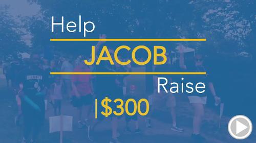 Help JACOB raise $300.00