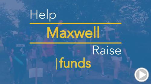 Help Maxwell raise $0.00