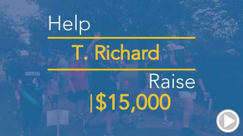 Help T. Richard raise $15,000.00