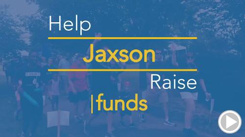 Help Jaxson raise $0.00