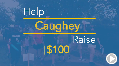 Help Caughey raise $100.00