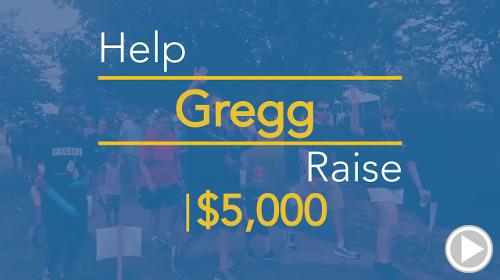 Help Gregg raise $2,000.00
