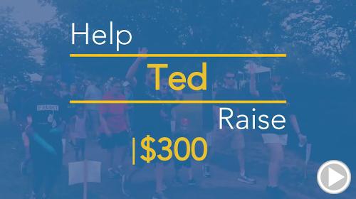 Help Ted raise $300.00